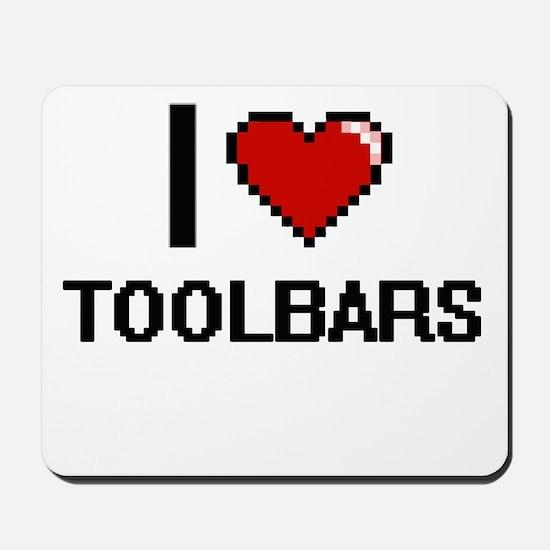 I love Toolbars digital design Mousepad