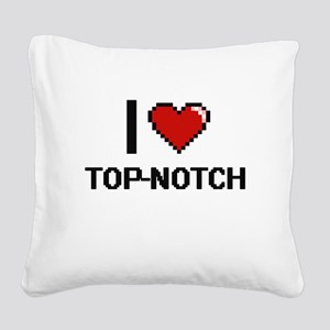 I love Top-Notch digital desi Square Canvas Pillow