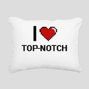 I love Top-Notch digital Rectangular Canvas Pillow