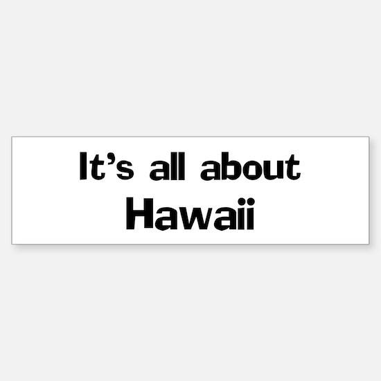 About Hawaii Bumper Bumper Bumper Sticker