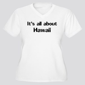 About Hawaii Women's Plus Size V-Neck T-Shirt