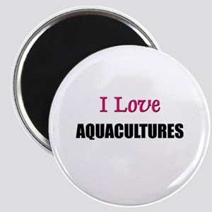 I Love AQUACULTURES Magnet