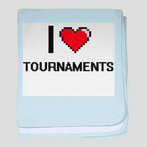 I love Tournaments digital design baby blanket