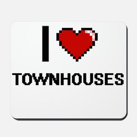 I love Townhouses digital design Mousepad