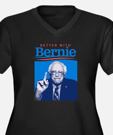 Better With Bernie Plus Size T-Shirt