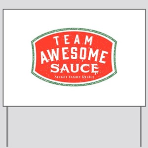 Team Awesome Sauce Yard Sign