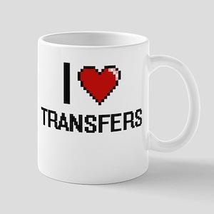 I love Transfers digital design Mugs