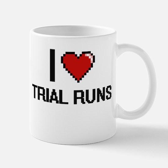 I love Trial Runs digital design Mugs