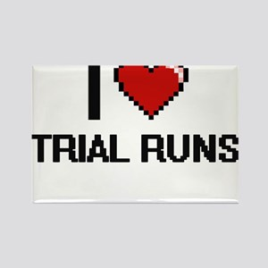 I love Trial Runs digital design Magnets