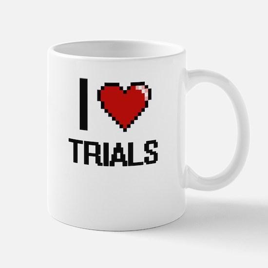 I love Trials digital design Mugs