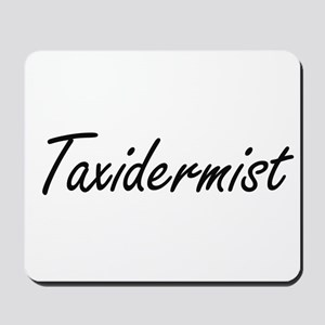 Taxidermist Artistic Job Design Mousepad