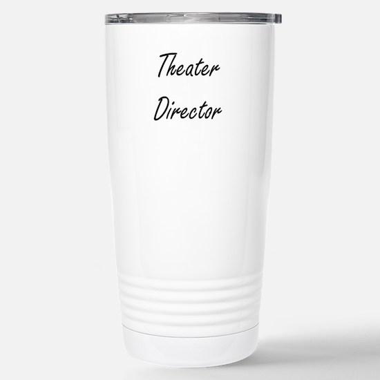 Theater Director Artist Stainless Steel Travel Mug