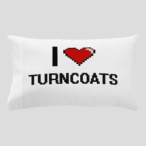 I love Turncoats digital design Pillow Case