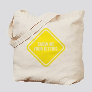SHOW ME YOUR KITTIES Tote Bag