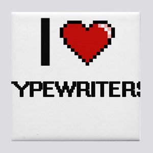 I love Typewriters digital design Tile Coaster
