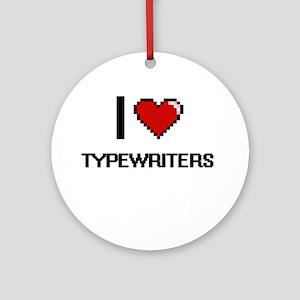 I love Typewriters digital design Round Ornament