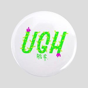 UGH As If Button