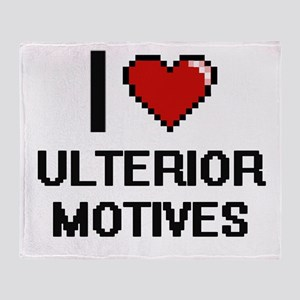 I love Ulterior Motives digital desi Throw Blanket