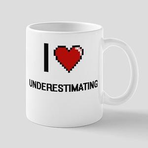 I love Underestimating digital design Mugs