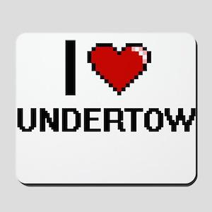I love Undertow digital design Mousepad