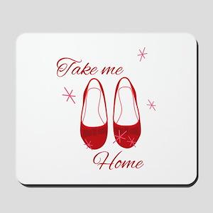 Take Me Home Slippers Mousepad