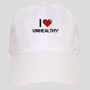 I love Unhealthy digital design Cap
