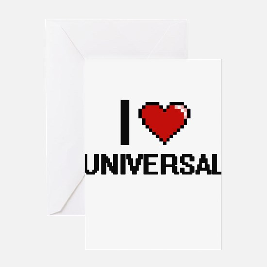 I love Universal digital design Greeting Cards