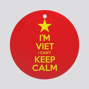 I'm Viet I Can't Keep Calm Round Ornament