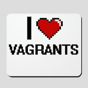 I love Vagrants digital design Mousepad