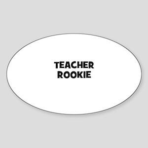Teacher Rookie Oval Sticker
