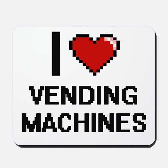 I love Vending Machines digital design Mousepad