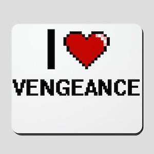 I love Vengeance digital design Mousepad