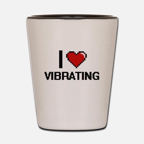 I love Vibrating digital design Shot Glass