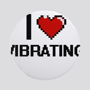 I love Vibrating digital design Round Ornament