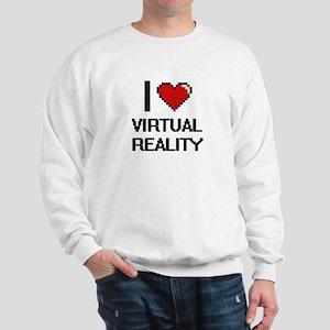 I love Virtual Reality digital design Sweatshirt