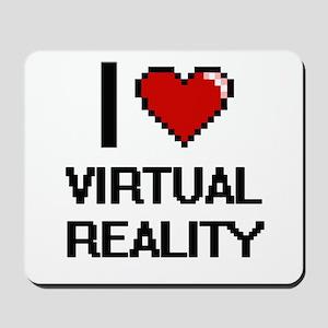 I love Virtual Reality digital design Mousepad