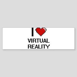 I love Virtual Reality digital desi Bumper Sticker