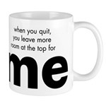 Room At Top For Me Mugs