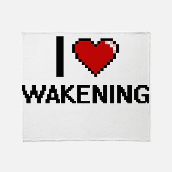 I love Wakening digital design Throw Blanket
