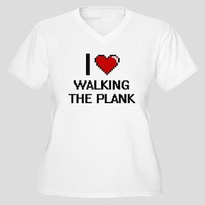 I love Walking The Plank digital Plus Size T-Shirt