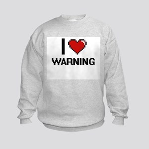 I love Warning digital design Kids Sweatshirt