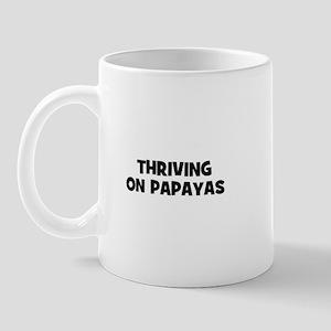 Thriving on papayas Mug