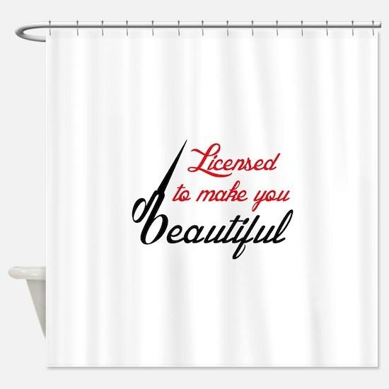 MAKE YOU BEAUTIFUL Shower Curtain