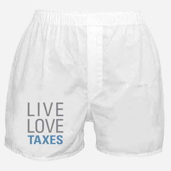 Live Love Taxes Boxer Shorts