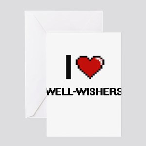 I love Well-Wishers digital design Greeting Cards