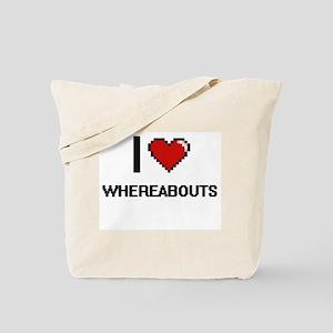 I love Whereabouts digital design Tote Bag