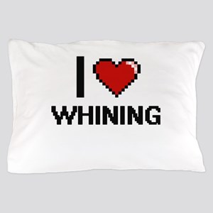 I love Whining digital design Pillow Case