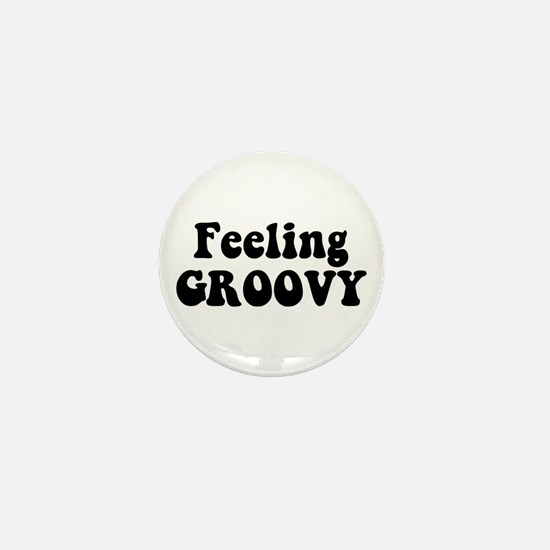 Feeling Groovy Mini Button