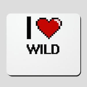 I love Wild digital design Mousepad