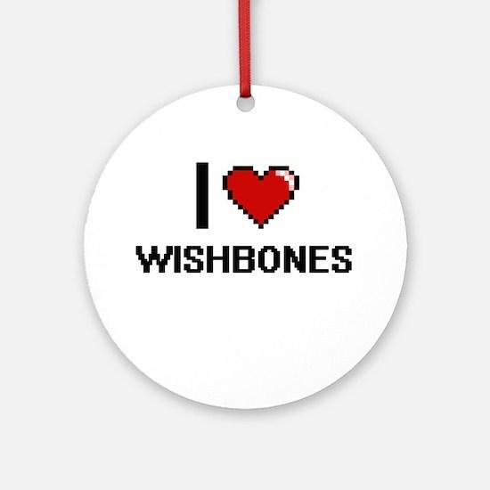 I love Wishbones digital design Round Ornament